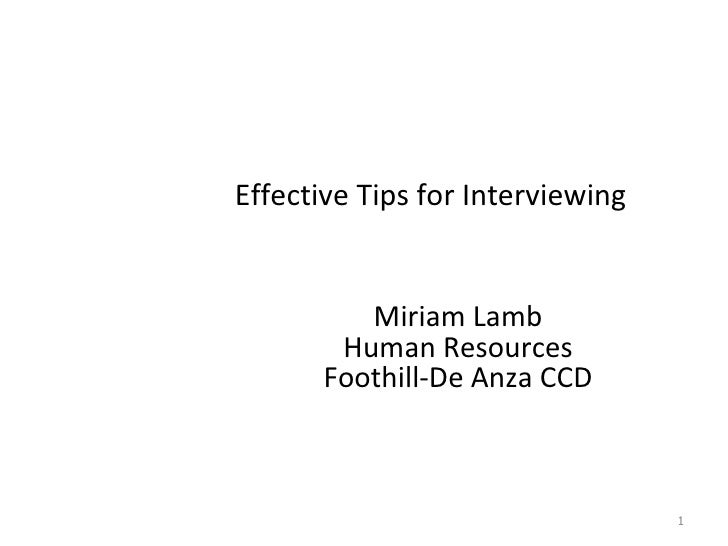 Effective Tips for Interviewing Miriam Lamb Human Resources Foothill-De Anza CCD