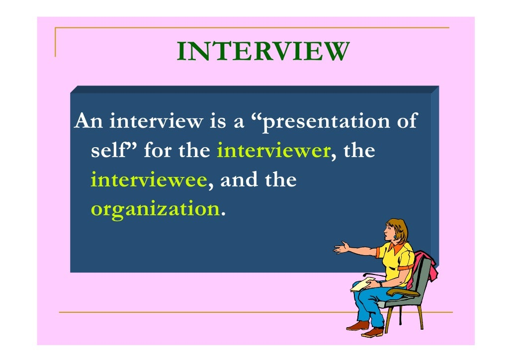 effective interviewing Principles in interviewing 8 chapter objectives 1  identify appropriate interviewing goals 3 specify effective strategies for interview preparation 4.