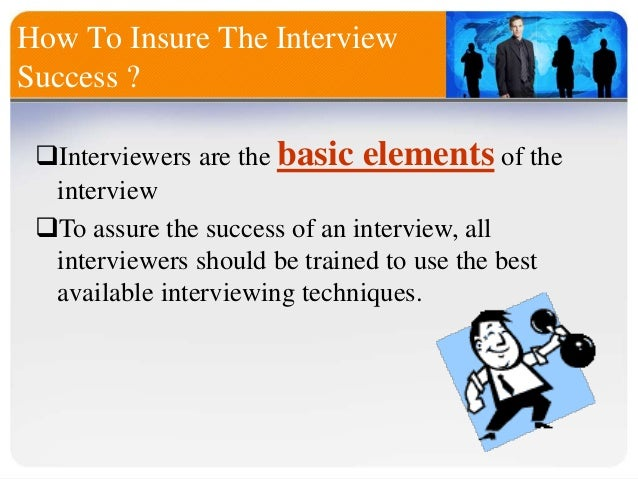 effective interview skills Guide to effective interviewing tweet share share  skills assessments, role playing, and extensive reference checking, can work in conjunction with the interview to evaluate a candidate, but despite its flaws, the interview remains a necessary part of the process.