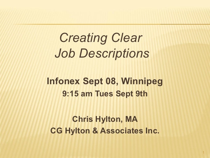 Creating Clear Job DescriptionsInfonex Sept 08, Winnipeg   9:15 am Tues Sept 9th    Chris Hylton, MACG Hylton & Associates...
