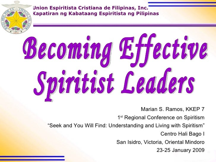 """Marian S. Ramos, KKEP 7 1 st  Regional Conference on Spiritism """" Seek and You Will Find: Understanding and Living with Spi..."""