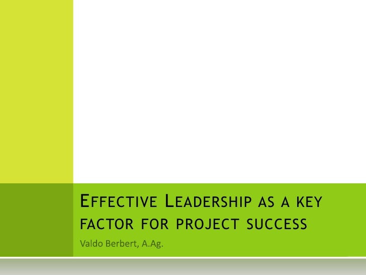 Valdo Berbert, A.Ag.<br />Effective Leadership as a key factor for project success<br />