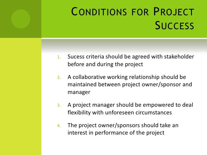 the key factors for a successful project This study found that for similar client acceptance criteria there are no differences  between in-house and outsourced project manager's critical success factors.
