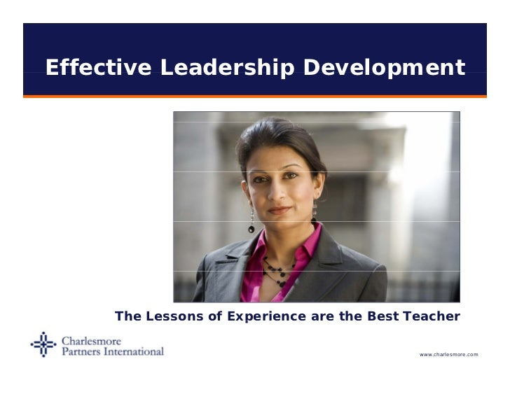 Effective Leadership Development     The Lessons of Experience are the Best Teacher                      p                ...