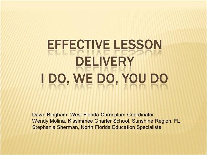 Dawn Bingham, West Florida Curriculum Coordinator Wendy Molina, Kissimmee Charter School, Sunshine Region, FL Stephania Sh...
