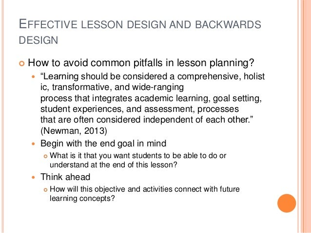 effective lesson planning and design The quality of your lesson plans will in great part an effective lesson plan has academia » teaching 7 components of an effective classroom lesson plan.