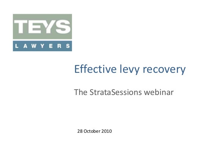 Effective levy recovery<br />The StrataSessions webinar<br />28 October 2010<br />