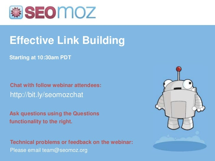 Effective Link Building<br />Starting at 10:30am PDT<br />Chat with follow webinar attendees:<br />http://bit.ly/seomozcha...