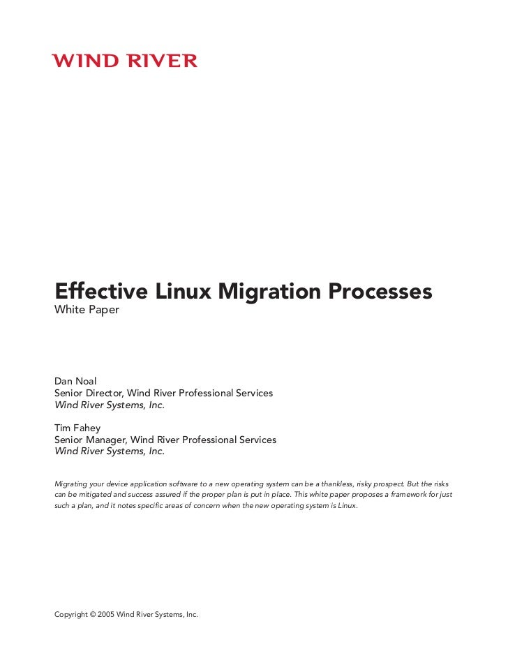 Effective Linux Migration ProcessesWhite PaperDan NoalSenior Director, Wind River Professional ServicesWind River Systems,...