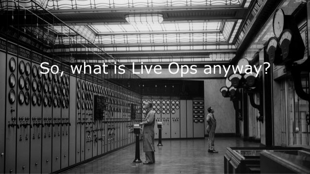 So, what is Live Ops anyway?