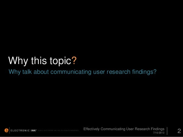 UXPA 2013: Effectively Communicating User Research Findings Slide 2