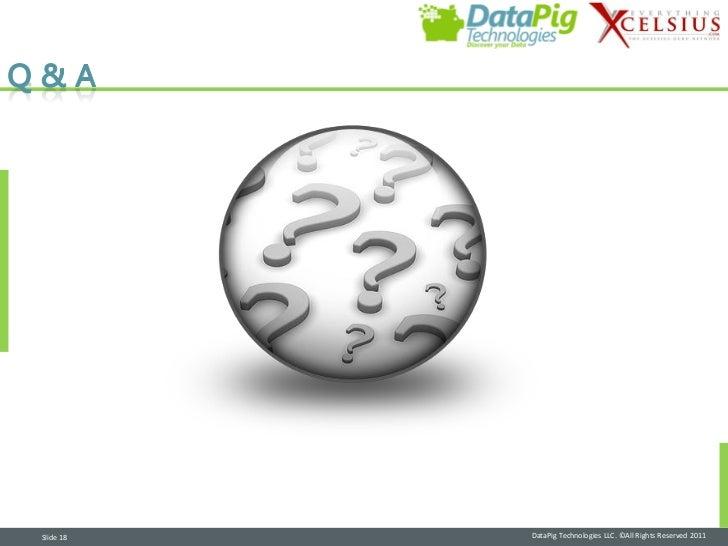 Slide 18   DataPig Technologies LLC. ©All Rights Reserved 2011