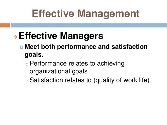 the importance of effective management as a fundamental goal for achieving organizational goals • achieving a goal requires • measurement should be aligned to organizational goals and link goals and strategies from the top management level down.