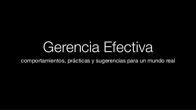 Gerencia Efectiva comportamientos, prácticas y sugerencias para un mundo real