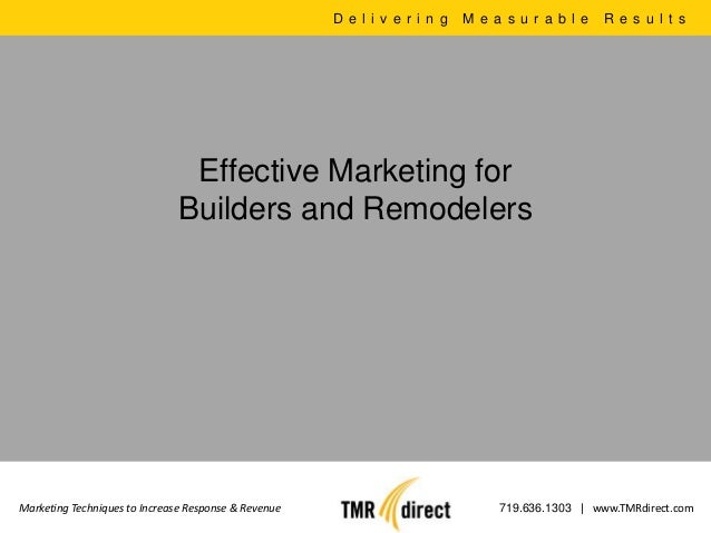 D e l i v e r i n g   M e a s u r a b l e   R e s u l t s                                Effective Marketing for          ...