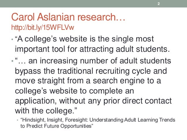 """2  Carol Aslanian research… http://bit.ly/15WFLVw • """"A college's  website is the single most important tool for attracting..."""