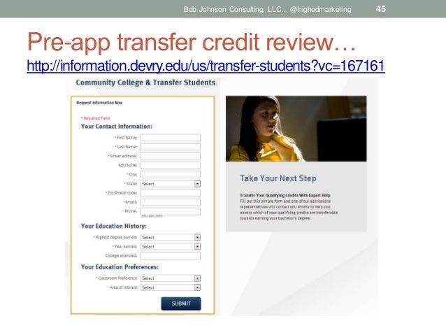 Bob Johnson Consulting, LLC... @highedmarketing  45  Pre-app transfer credit review… http://information.devry.edu/us/trans...
