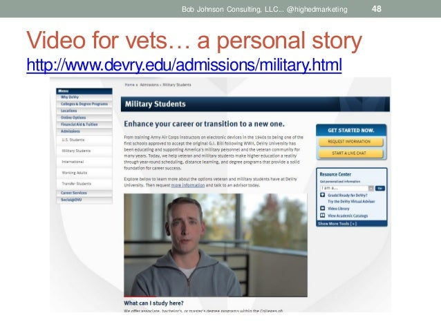 Bob Johnson Consulting, LLC... @highedmarketing  Video for vets… a personal story http://www.devry.edu/admissions/military...