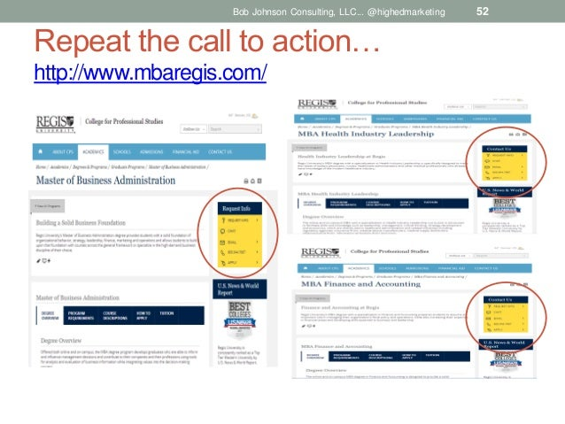 Bob Johnson Consulting, LLC... @highedmarketing  Repeat the call to action… http://www.mbaregis.com/  52