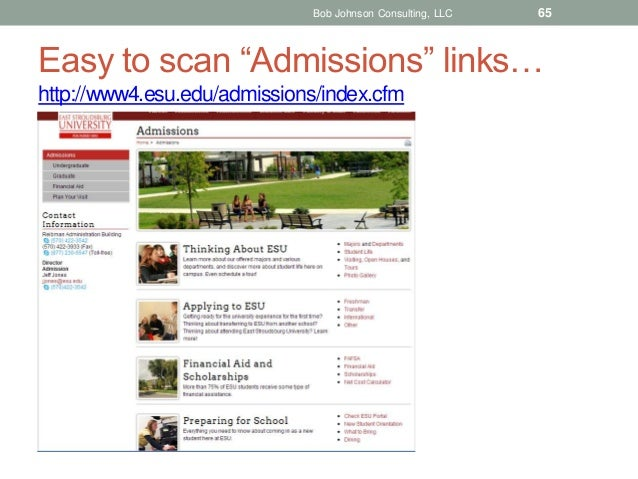 "Bob Johnson Consulting, LLC  65  Easy to scan ""Admissions"" links… http://www4.esu.edu/admissions/index.cfm"