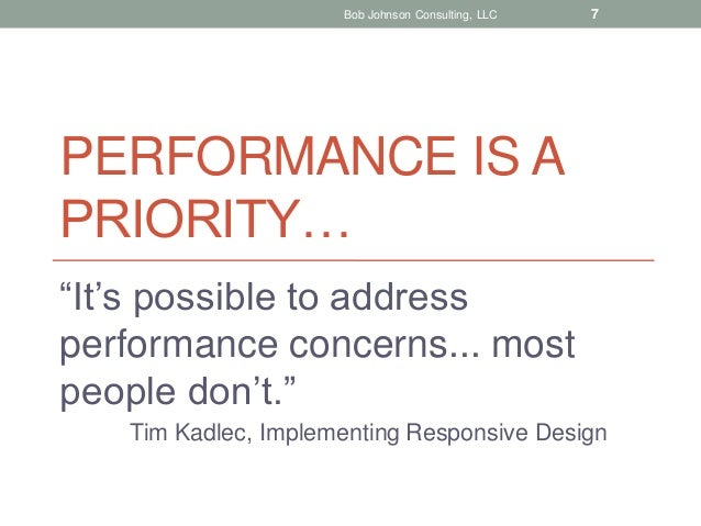 """Bob Johnson Consulting, LLC  7  PERFORMANCE IS A PRIORITY… """"It's possible to address performance concerns... most people d..."""