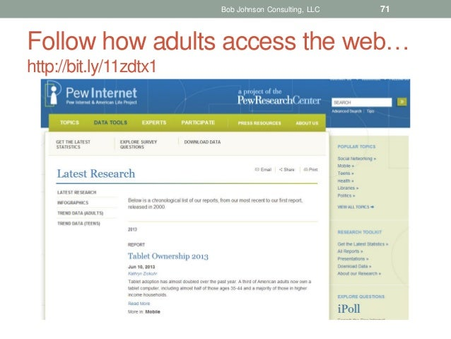 Bob Johnson Consulting, LLC  71  Follow how adults access the web… http://bit.ly/11zdtx1