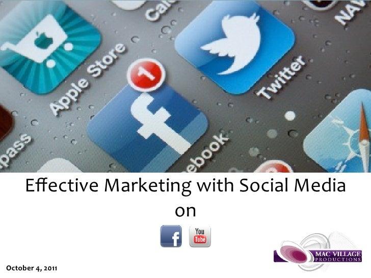 EffectiveMarketingwithSocialMedia                     onOctober4,2011