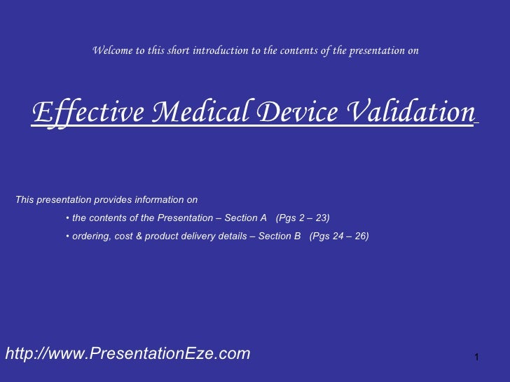 Welcome to this short introduction to the contents of the presentation on Effective Medical Device Validation   http://www...