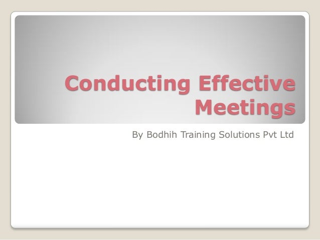 Conducting Effective Meetings By Bodhih Training Solutions Pvt Ltd