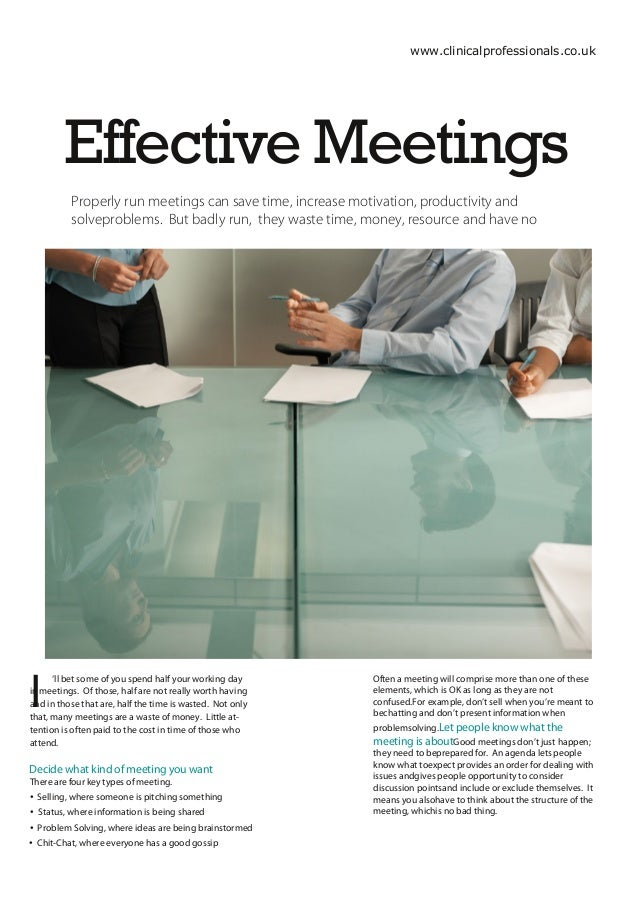 www.clinicalprofessionals.co.uk        Effective Meetings          Properly run meetings can save time, increase motivatio...