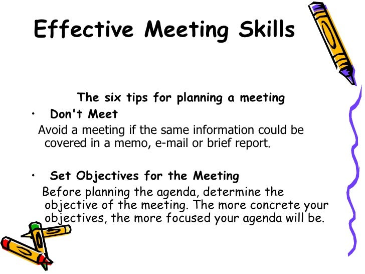 effective meeting tips Effective meetings allow us to get a lot accomplished in a small amount of time  these tips prevent ineffective meetings from draining your resources.