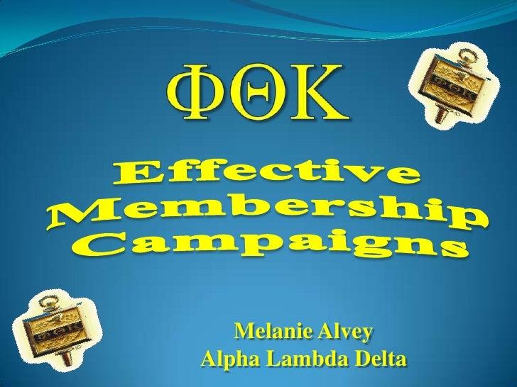 FQK<br />Effective Membership Campaigns<br />Melanie Alvey<br />Alpha Lambda Delta<br />