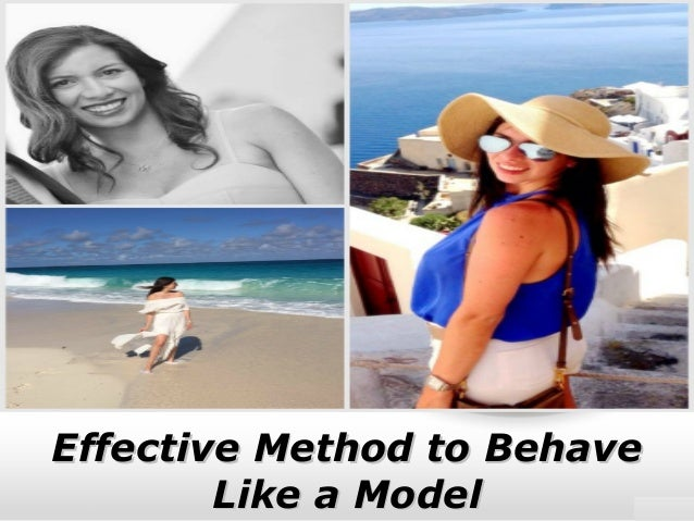 Effective Method to BehaveEffective Method to Behave Like a ModelLike a Model