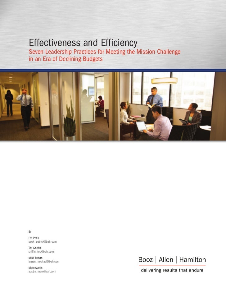 Effectiveness and EfficiencySeven Leadership Practices for Meeting the Mission Challengein an Era of Declining BudgetsByPa...