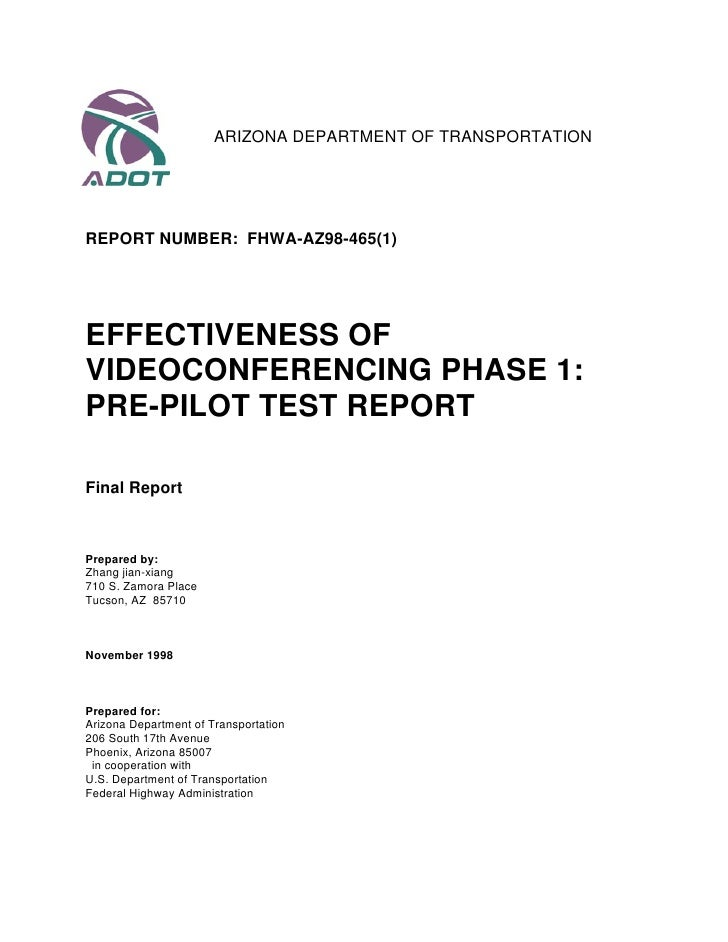 ARIZONA DEPARTMENT OF TRANSPORTATION     REPORT NUMBER: FHWA-AZ98-465(1)     EFFECTIVENESS OF VIDEOCONFERENCING PHASE 1: P...