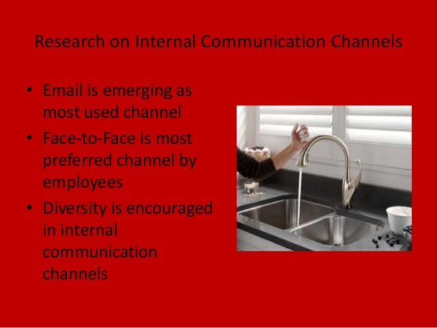 • Email is emerging asmost used channel• Face-to-Face is mostpreferred channel byemployees• Diversity is encouragedin inte...