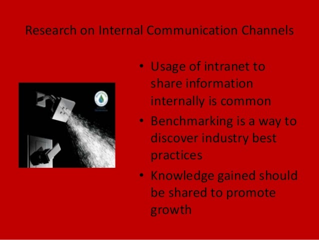 Research on Internal Communication Channels• Usage of intranet toshare informationinternally is common• Benchmarking is a ...