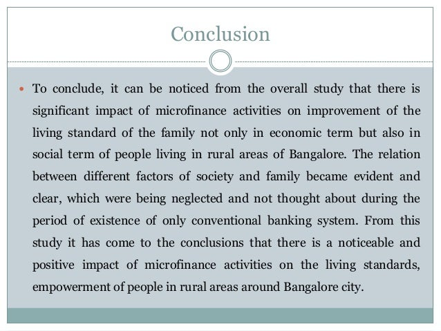 """impact of microfinance on living standard Mba students of kurukshetra university are required to undergo research project as an integral part of curriculumto accomplish this project as """"impact of micro finance on living standard empowerment and poverty alleviation of poor women: a case study of north india"""" there is need to become familiar with the project."""