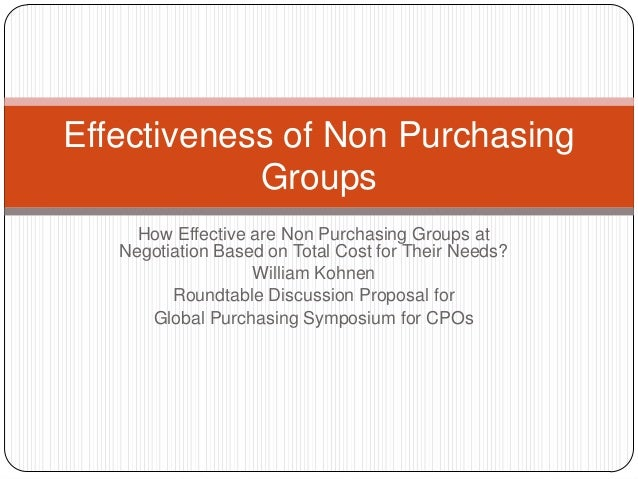 How Effective are Non Purchasing Groups atNegotiation Based on Total Cost for Their Needs?William KohnenRoundtable Discuss...