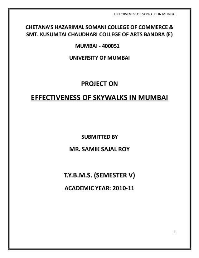 EFFECTIVENESS OF SKYWALKS IN MUMBAICHETANA'S HAZARIMAL SOMANI COLLEGE OF COMMERCE &SMT. KUSUMTAI CHAUDHARI COLLEGE OF ARTS...