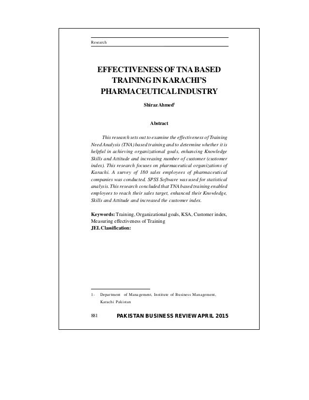 PAKISTAN BUSINESS REVIEW APRIL 2015 Research Effectiveness of TNA Based Training in Karachi's . . .Research 881 1- Departm...