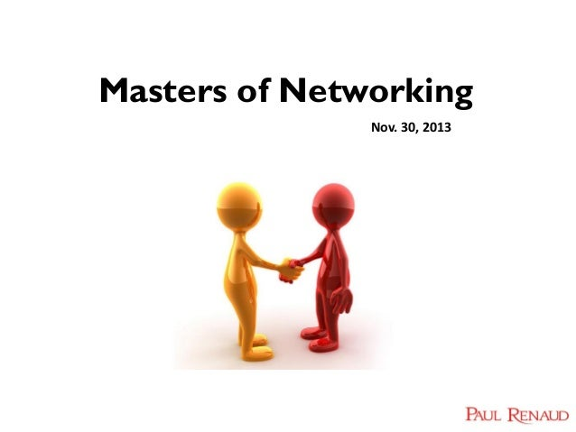 Masters of Networking Nov. 30, 2013