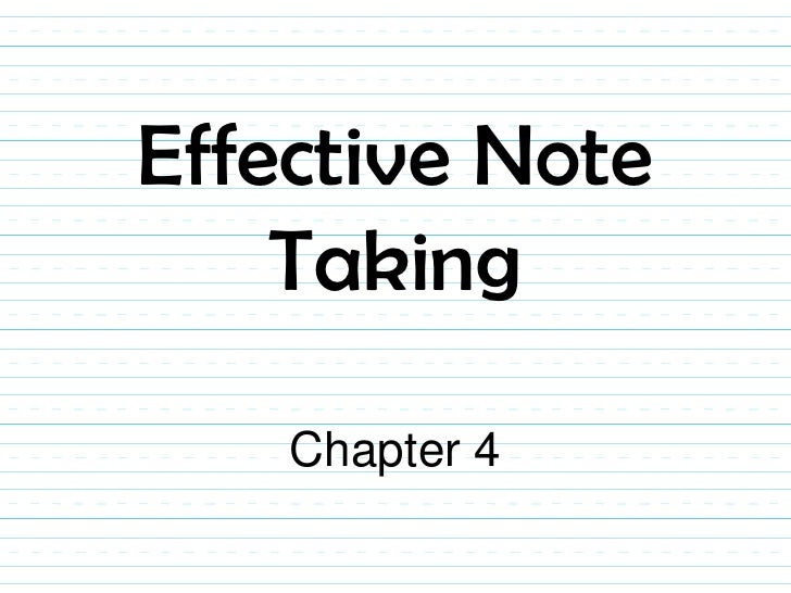Effective Note     Taking      Chapter 4