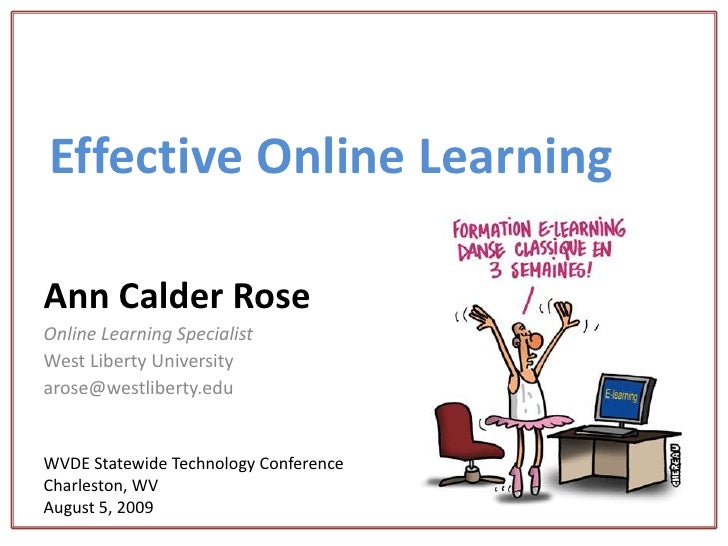EffectiveOnline Learning<br />Ann Calder Rose<br />Online Learning Specialist<br />West Liberty University<br />arose@west...