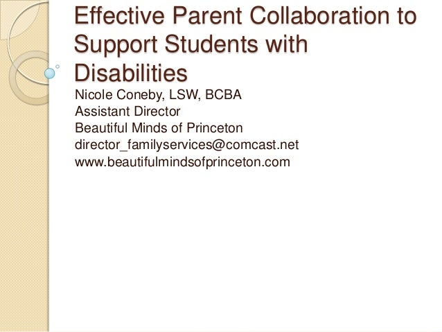 Effective Parent Collaboration to Support Students with Disabilities Nicole Coneby, LSW, BCBA Assistant Director Beautiful...