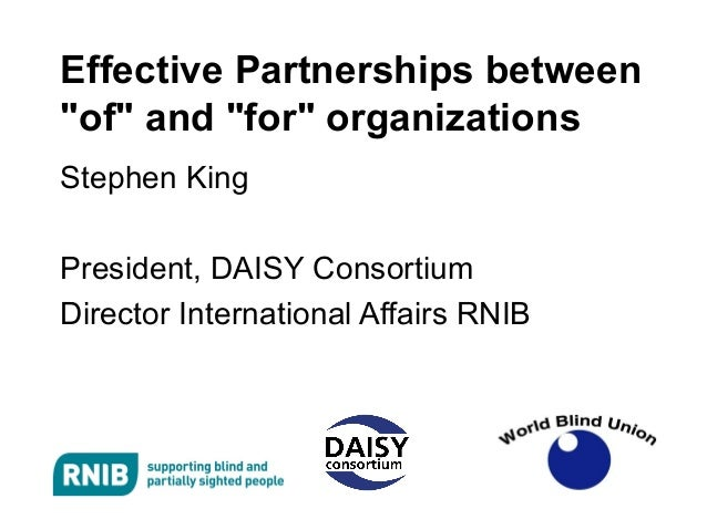 "Effective Partnerships between""of"" and ""for"" organizationsStephen KingPresident, DAISY ConsortiumDirector International Af..."