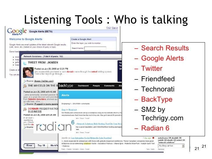 Listening Tools : Who is talking <ul><ul><li>Search Results </li></ul></ul><ul><ul><li>Google Alerts  </li></ul></ul><ul><...