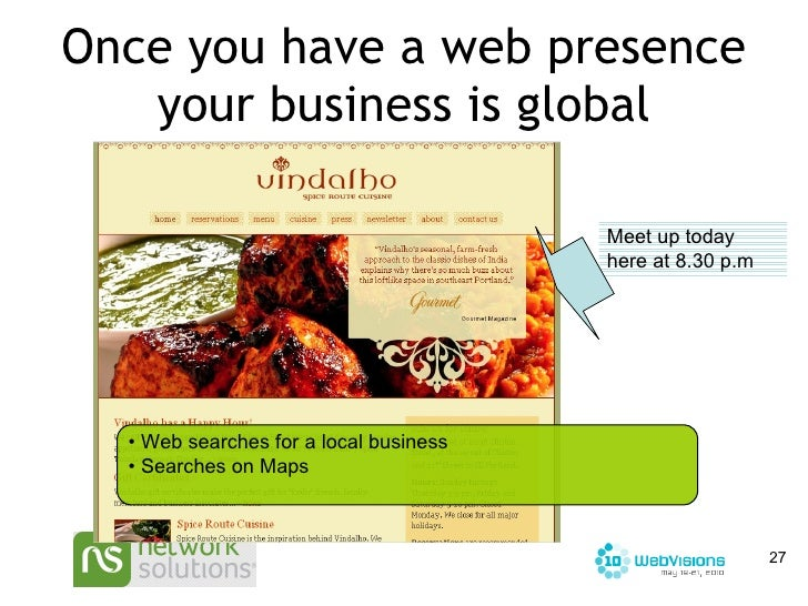 Once you have a web presence your business is global <ul><li>Web searches for a local business </li></ul><ul><li>Searches ...