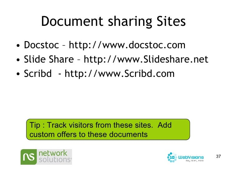 Document sharing Sites <ul><li>Docstoc – http://www.docstoc.com </li></ul><ul><li>Slide Share – http://www.Slideshare.net ...