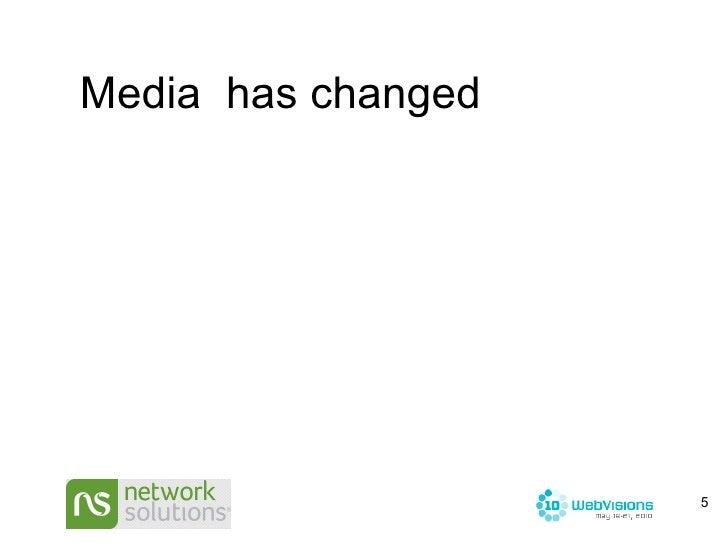 Media  has changed